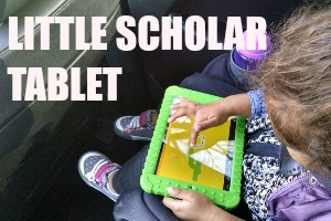 Tablet Talk: The School Zone Little Scholar Tablet